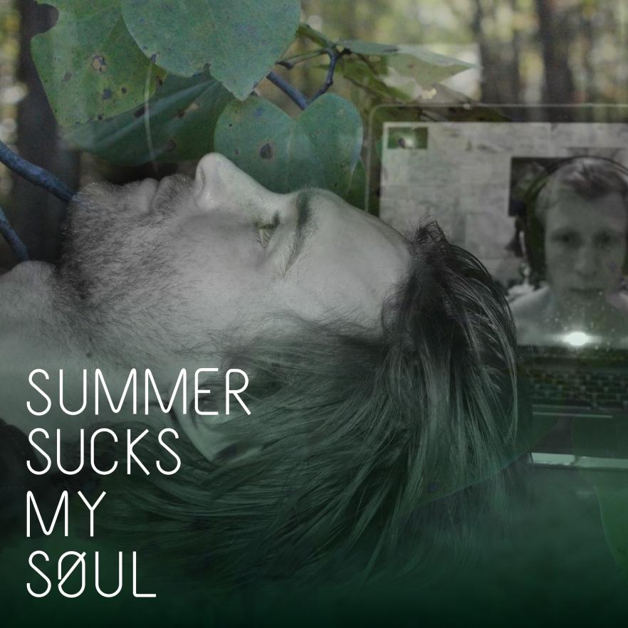 Summer Sucks My Soul